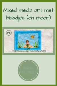 Pinterest - mixed media art met blaadjes